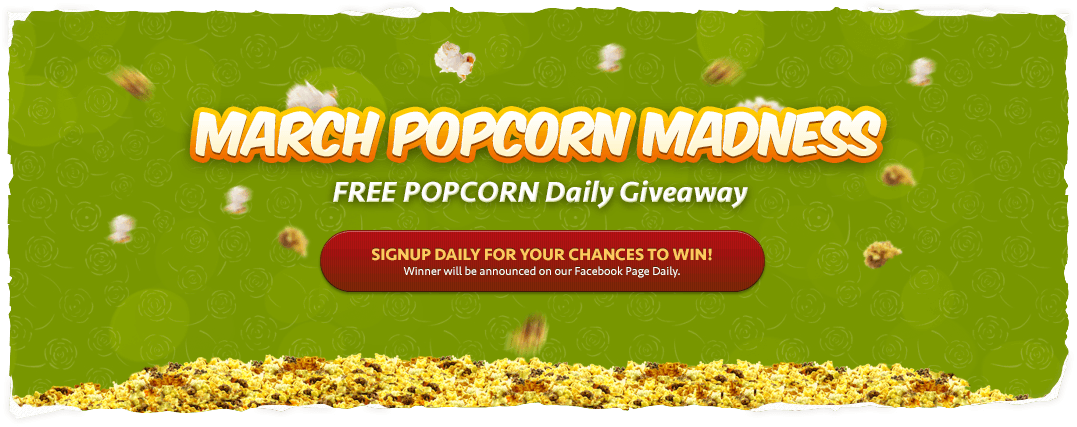 March popcorn madness - Free popcorn Daily Giveaway